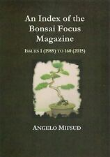 An Index of the Bonsai Focus Magazine : Issues 1 (1989) To 160 (2015) by...