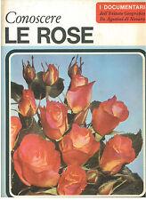 BINELLI CLAUDIA CONOSCERE LE ROSE I DOCUMENTARI 2 DE AGOSTINI 1967