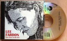 LEE FARDON / TOO CLOSE TO THE FIRE - CD (Italy 1992) TOP RARE !!!