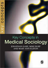 Key Concepts in Medical Sociology (SAGE Key Concepts series), Gabe, Jonathan, Us