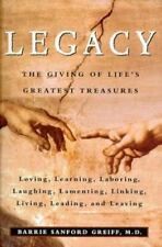Legacy: The Giving of Life's Greatest Treasures Greiff, Barrie Sanford, M.D. Ha