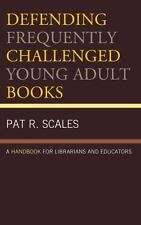 Defending Frequently Challenged Young Adult Books: A Handbook for Librarians and