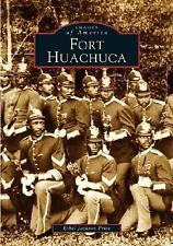 Images of America: Fort Huachuca by Ethel Jackson Price (2004, Paperback)