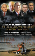 Devastating Society: The Neo-Conservative Assault on Democracy and Justice, New,