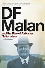 Df Malan and the Rise of Afrikaner Nationalism by Lindie Koorts (2014,...