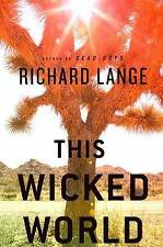 This Wicked World by Richard Lange (Hardback, 2009) UNREAD