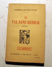 RACHILDE-JJ.LAUZACH/LE VAL SANS RETOUR/ED CRES ET CIE/1930/PEU COURANT
