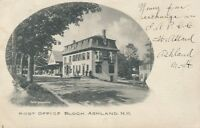 ASHLAND NH – Post Office Block – udb – 1906