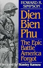 Dien Bien Phu The Epic Battle America Forgot by Howard R. Simpson 1994 Hardcover