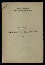 RUELLE CARLO GUIDA ALLO STUDIO DELLA LOGISTICA 3 VOLL. GRAFICI TABELLE 1900 CIRC