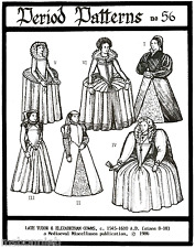 Period Patterns Late Tudor & Elizabethan Gowns 1545-1610 era Sewing Pattern # 56