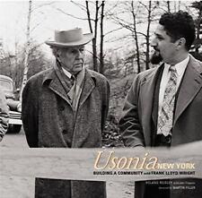 Usonia, New York: Building a Community With Frank Lloyd Wright by Reisley, Rola