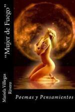 Mujer de Fuego : Poemas y Pensamientos by Mariela Villegas Rivero (2013,...