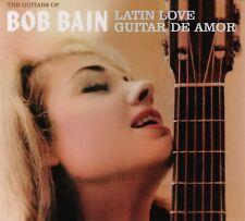 BOB BAIN - LATIN LOVE/GUITAR DE AMOR  CD NEW+