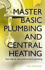 Master Basic Plumbing and Central Heating Book~Step-by-Step Guide~New 2016