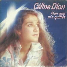 45 TOURS  2 TITRES  / CELINE DION  MON AMI M A  QUITTEE  B4