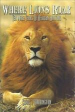 Where Lions Roar: Ten more years of African Hunting, Boddington, Craig, Very Goo
