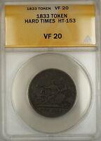 1833 Hard Times Token Robinson's and Jones Co. New York HT-153 ANACS VF-20