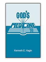 God's Medicine - A Minibook by Kenneth E Hagin, Sr.