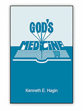 God's Medicine - A Minibook by Kenneth E Hagin, Sr.