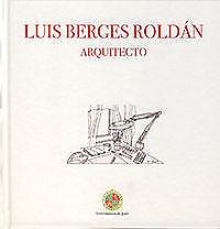 LUIS BERGES ROLDAN ARQUITECTO. NUEVO. Envío URGENTE (IMOSVER)