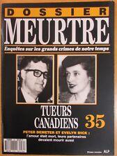DOSSIER MEURTRE N° 35 ENQUÊTES CRIMES P. DEMETER & E. DICK LES TUEURS CANADIENS