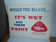 "VTG DUTCH STANDARD PAINT CANTON OHIO CARDBOARD SIGN ""WOULD YOU BELIEVE IT'S WET"""