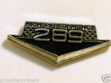 High Performance 289 Engine Pin  Badge Hat Tack  *** Nicer than Picture