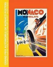 Grand Prix Automobile De Monaco Posters, the Complete Collection: The Art, the A