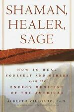Shaman, Healer, Sage : How to Heal Yourself and Others with the Energy Medicine