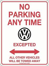 No Parking Anytime VW  Excepted Sign Metal 300x225mm