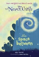 Never Girls: The Space Between 2 by Kiki Thorpe (2013, Paperback)