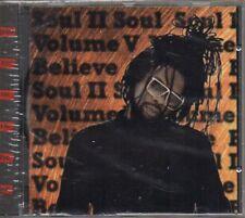 SOUL II SOUL - VOLUME V BELIEVE - CD (NUOVO SIGILLATO)