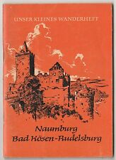 Naumburg Bad Kösen rudelsburg * notre petit wanderheft 24/1961 précoces rda!