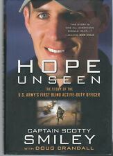 CAPTAIN SCOTTY SMILEY SIGNED 1st Ed 1st print HOPE UNSEEN 1st BLIND ARMY OFFICER