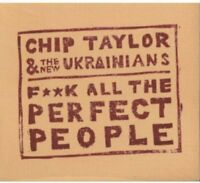 Chip Taylor and The New Ukranians - F**K All the Perfect People [CD]