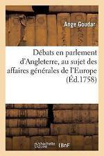 Debats en Parlement d'Angleterre, Au Sujet des Affaires Generales de L'Europe...