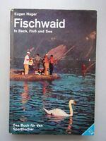 Fischwaid in Bach, Fluss und See : Eine Anleitung f. erfolgreiches Angeln