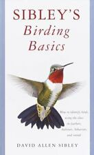 Sibley's Birding Basics: How to Identify Birds, Using the Clues in Feathers, Ha