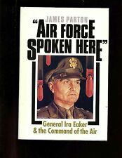 """mac- Air Force Spoken Here"""" - General Ira Eaker & the Command of the Air,1st HB"""