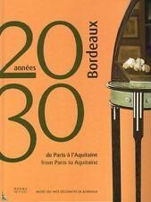 Bordeaux Art-Deco, the 20' and 30', Paris to Aquitaine
