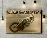Racing If Everything Is Under Control You're Just Not Driving Fast Poster