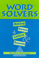 NEW Word Solvers: Making Sense of Letters and Sounds by Michele Dufresne