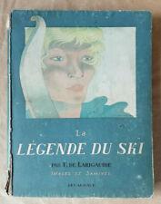 La Légende du Ski LARIGAUDIE & SAMIVEL éd Delagrave 1947