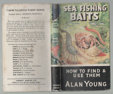 ALAN YOUNG SEA FISHING BAITS HOW TO FIND & USE THEM FIRST EDITION HB DJ 1957