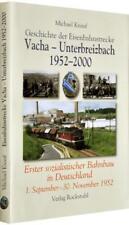 Geschichte der Eisenbahnstrecke Vacha – Unterbreizbach 1952–2000 von Michael Knauf (2008, Kunststoffeinband)