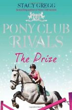 The Prize (Pony Club Rivals, Book 4),Stacy Gregg