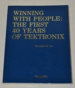 Winning with People: The First 40 Years of Tektronix - Softbound Book