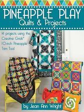 Pineapple Play : Quilts Using the Pineapple Trim Tool by Jean Ann Wright...