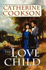 The Love Child By: Catherine Cookson